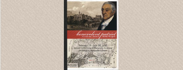 Benevolent patriot: the life and times of Henry Rutgers, 2010